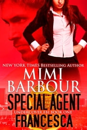 Special Agent Francesca ebook by Mimi Barbour