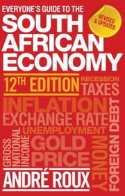 Everyone's Guide to the South African Economy 12th edition ebook by Kobo.Web.Store.Products.Fields.ContributorFieldViewModel