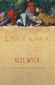 Klee Wyck ebook by Emily Carr,Kathryn Bridge
