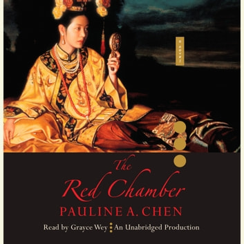 The Red Chamber audiobook by Pauline A. Chen
