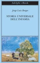 Storia universale dell'infamia ebook by Jorge Luis Borges