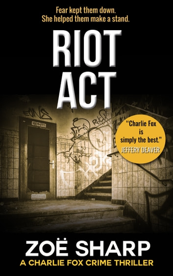 Riot Act: book #02 (Charlie Fox Mystery Thriller Series) ebook by Zoe Sharp