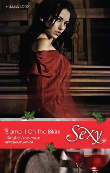 Blame It On The Bikini 電子書 by Natalie Anderson