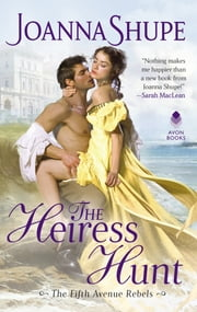 The Heiress Hunt ebook by Joanna Shupe