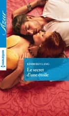 Le secret d'une étoile ebook by Kimberly Lang