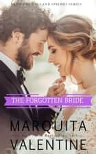 The Forgotten Bride ebook by Marquita Valentine