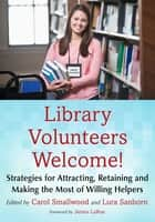Library Volunteers Welcome! ebook by Lura Sanborn