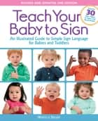 Teach Your Baby to Sign, Revised and Updated 2nd Edition ebook by Monica Beyer