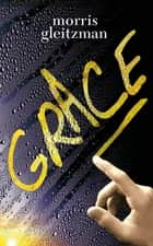 Grace ebook by Morris Gleitzman