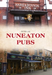 Nuneaton Pubs ebook by Peter Lee