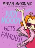 Judy Moody Gets Famous! ebook by Megan McDonald, Peter H. Reynolds
