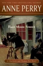 Half Moon Street ebook by Anne Perry