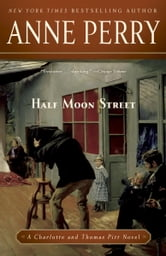 Half Moon Street - A Charlotte and Thomas Pitt Novel ebook by Anne Perry