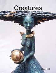 Creatures ebook by Greg Hill