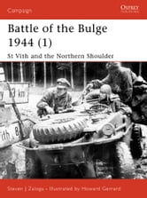 Battle of the Bulge 1944 (1) - St Vith and the Northern Shoulder ebook by Steven J. Zaloga