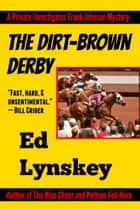 The Dirt-Brown Derby ebook by Ed Lynskey