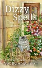 Dizzy Spells - Cozy Mystery ebook by
