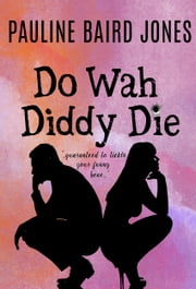 Do Wah Diddy Die eBook par Pauline Baird Jones