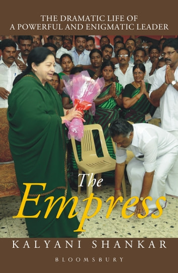 The Empress - The Dramatic Life of A Powerful and Enigmatic Leader ebook by Kalyani Shankar