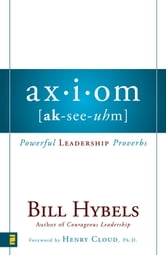 Axiom - Powerful Leadership Proverbs ebook by Bill Hybels