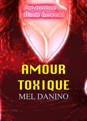 AMOUR TOXIQUE ebook by Mel Danino