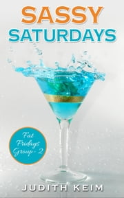 Sassy Saturdays - The Fat Fridays Group, #2 ebook by Judith Keim