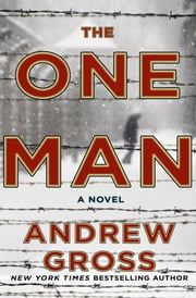 The One Man - A Novel ebook by Andrew Gross