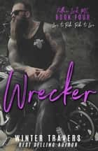 Wrecker - Fallen Lords M.C., #4 ebook by Winter Travers