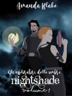 Nightshade - Gli esploratori delle ombre Vol 1 eBook by Amanda Blake (Miss Black)