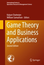 Game Theory and Business Applications ebook by Kalyan Chatterjee,William F Samuelson