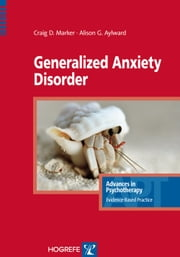 Generalized Anxiety Disorder ebook by Craig Marker,Alison Aylward