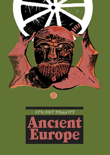Ancient europe ebook by stuart piggott 9781351531757 rakuten kobo ancient europe ebook by stuart piggott fandeluxe Images