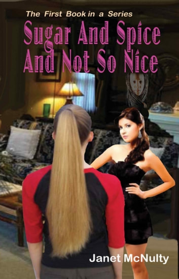 Sugar And Spice And Not So Nice ebook by Janet McNulty