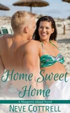 Home Sweet Home ebook by Neve Cottrell