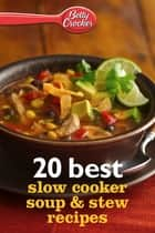 Betty Crocker 20 Best Slow Cooker Soup & Stew Recipes ebook by Betty Crocker