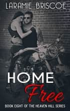 Home Free ebook by Laramie Briscoe