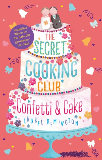 The Secret Cooking Club 2: Confetti & Cake ebook by Laurel  Remington