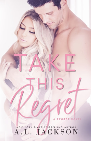 Take This Regret ebook by A.L. Jackson