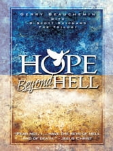 Hope Beyond Hell: The Righteous Purpose of God's Judgment ebook by Gerry Beauchemin