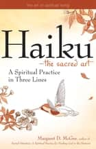 Haiku—The Sacred Art ebook by Margaret D. McGee