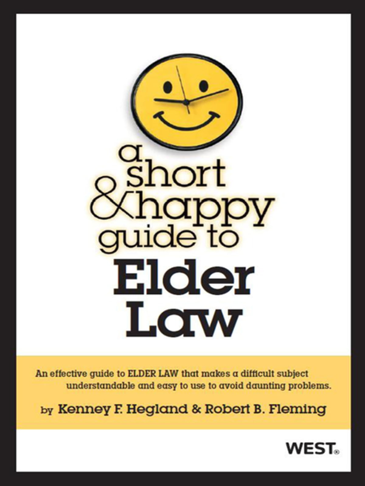 Hegland and Fleming's A Short and Happy Guide to Elder Law eBook by Kenney  Hegland - 9781634593649 | Rakuten Kobo