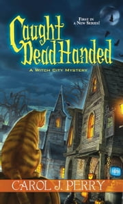 Caught Dead Handed ebook by Carol J. Perry