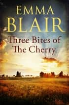 Three Bites of the Cherry ebook by Emma Blair