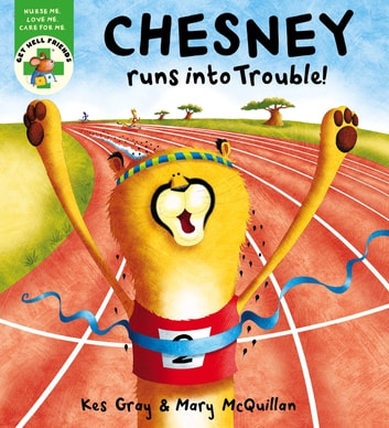 Get Well Friends: Chesney Runs into Trouble ebook by Kes Gray