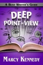 Deep Point of View ebook by Marcy Kennedy