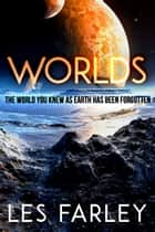 Worlds ebook by Les Farley