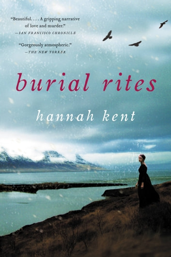 Burial Rites - A Novel ebook by Hannah Kent