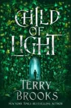 Child of Light ebook by Terry Brooks