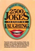 2500 Jokes to Start 'Em Laughing eBook by Robert Orben