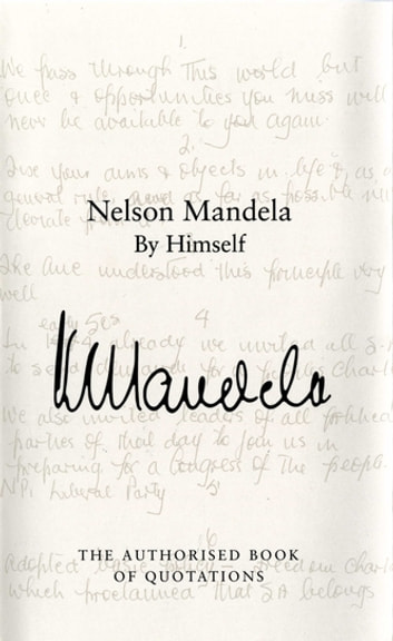 Nelson Mandela By Himself - The Authorised Book of Quotations ebook by Nelson Mandela